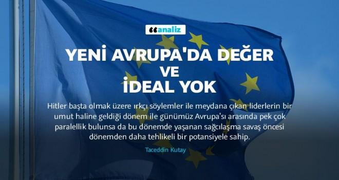 Yeni Avrupa'da değer ve ideal yok