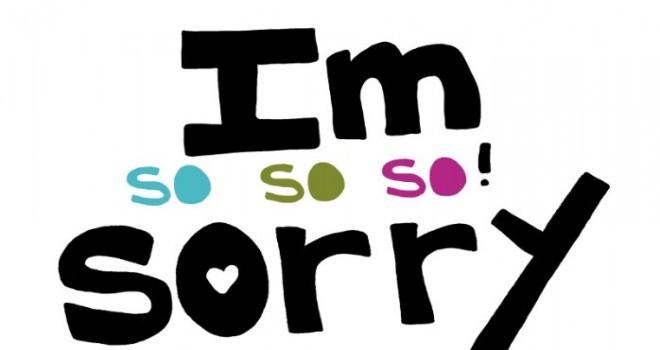 Çok özür diliyorum, hepimiz çok sıklıkla 'özür' diliyoruz