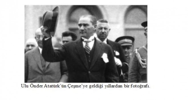 ATATÜRK'ÜN ÇEŞME'YE GELİŞİ