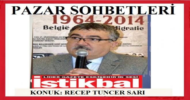 RECEP TUNCER SARI: Belçika'da yaşayan Türklerin yaklaşık 100 bini Emirdağlıdır