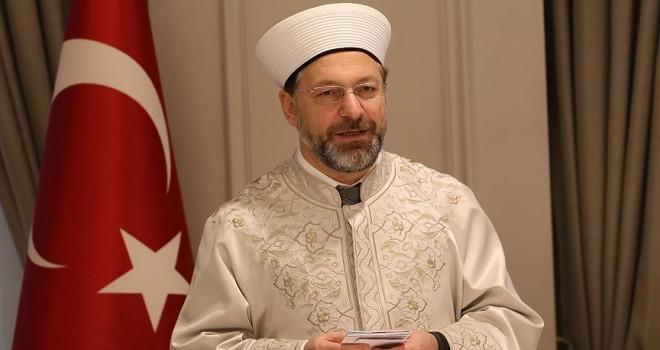 Diyanet İşleri Başkanı Erbaş: Müslümanların hep uyanık olması lazım